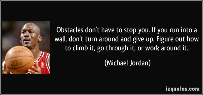 quote-obstacles-don-t-have-to-stop-you-if-you-run-into-a-wall-don-t-turn-around-and-give-up-figure-out-michael-jordan-97186